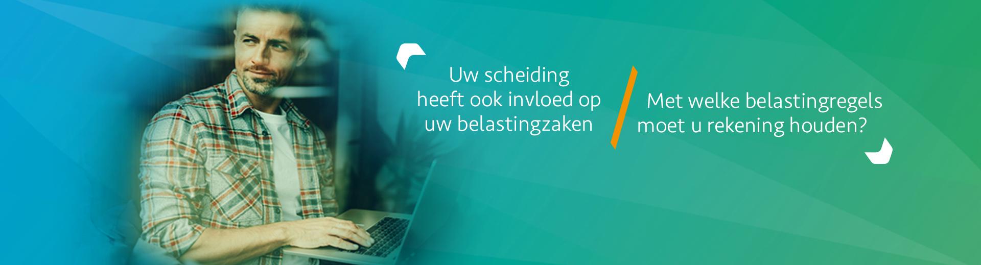 Fiscale gevolgen scheiding - Scheidingsplanner Hilversum - Bilthoven - Soest - Het Gooi