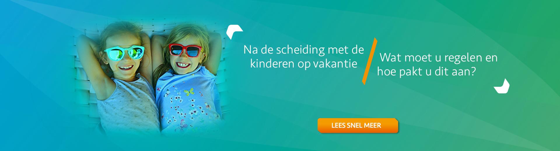 Vakantie met de kinderen na de scheiding - Scheidingsplanner Hilversum - Bilthoven - Soest - Het Gooi