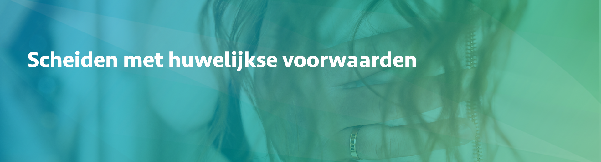 Scheiden met huwelijkse voorwaarden - Scheidingsplanner Hilversum - Bilthoven - Soest - Het Gooi