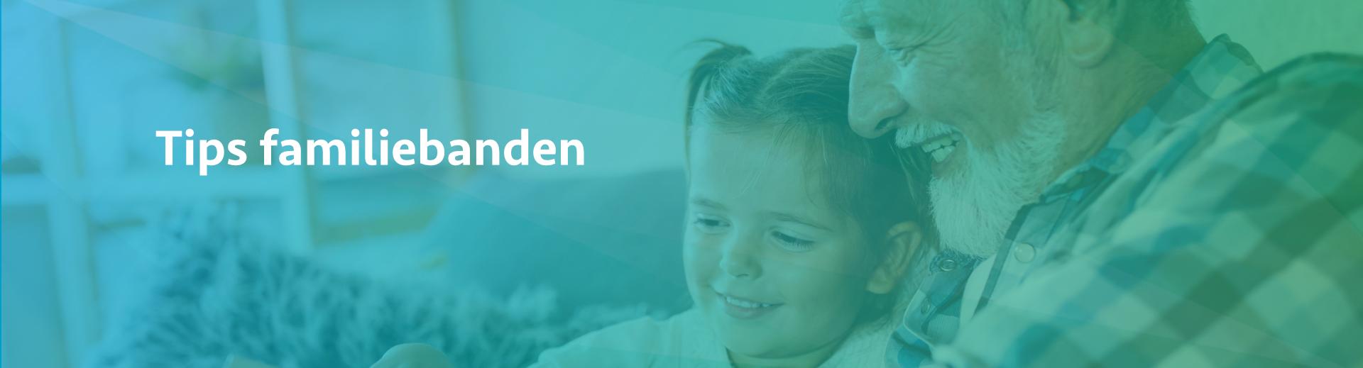 Tips behoud familiebanden - Scheidingsplanner Hilversum - Bilthoven - Soest - Het Gooi