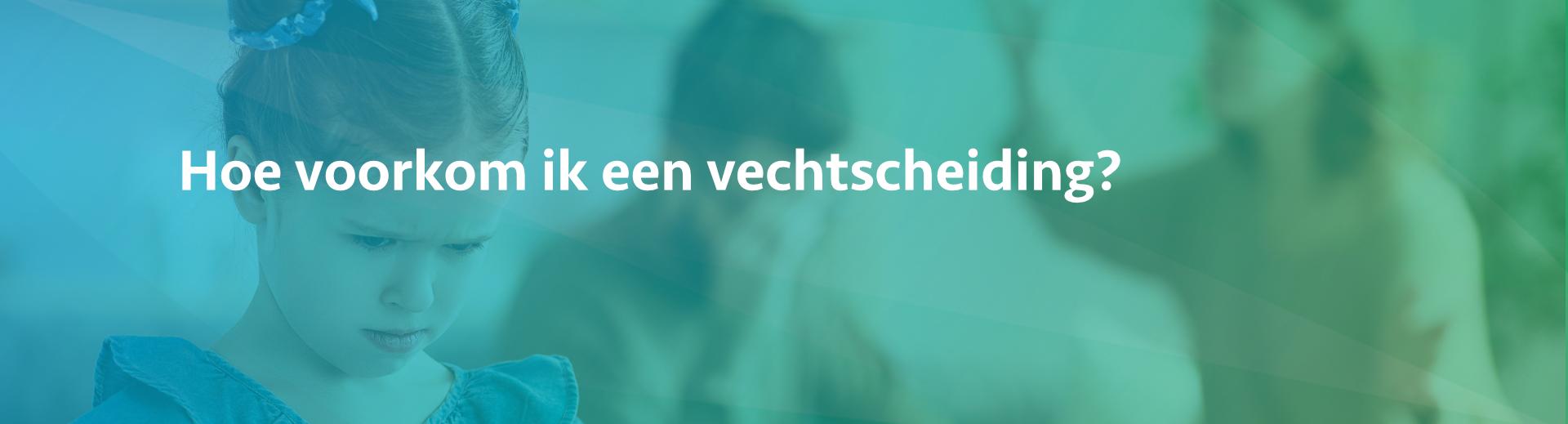 Een vechtscheiding voorkomen - Scheidingsplanner Hilversum - Bilthoven - Soest - Het Gooi