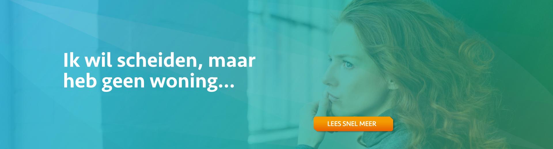 ik wil scheiden maar heb geen woning - Scheidingsplanner Hilversum - Bilthoven - Soest - Het Gooi